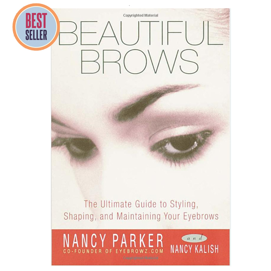 15d27c3f960 Beautiful Brows, the Ultimate Guide to Styling, Shaping and ...